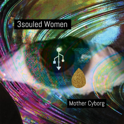 Mother Cyborg: 3souled Women (cover art by Sylver Sterling)