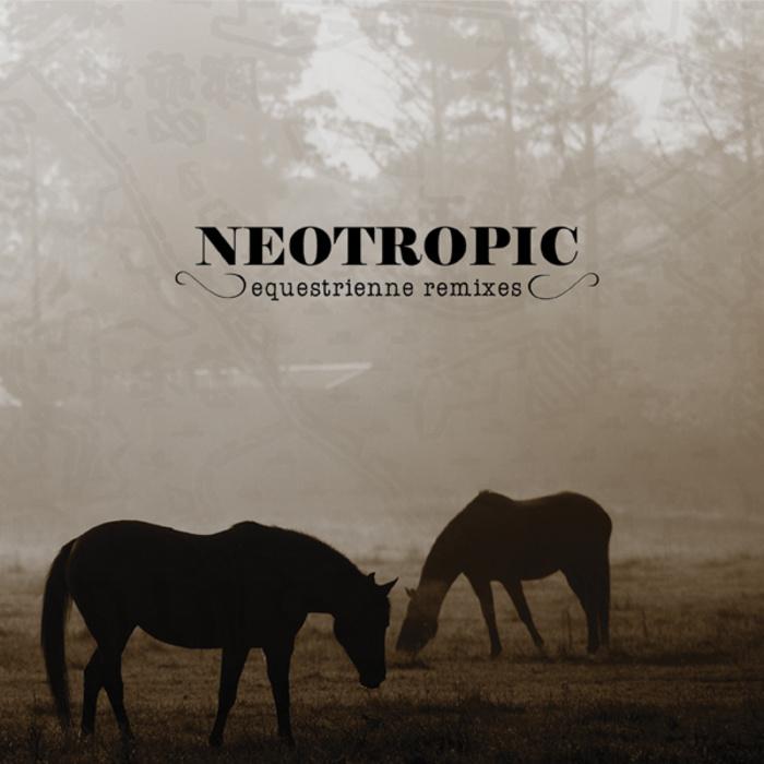 EquestrienneRemixes_Neotropic_700x700