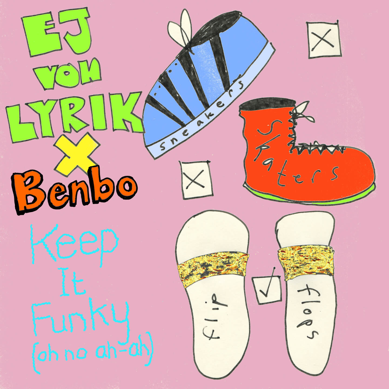 EJ_VON_LYRIK_BENBO_Keep_It_Funky_Oh_No_Ah_Ah_PinkLizardMusic_medium